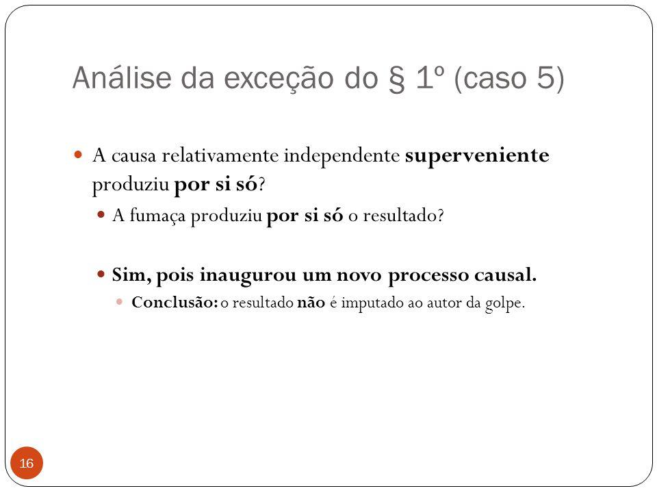 Análise da exceção do § 1º (caso 5)