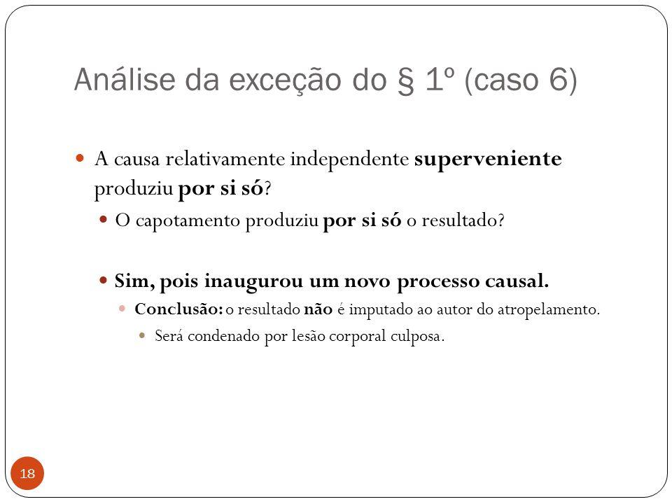 Análise da exceção do § 1º (caso 6)