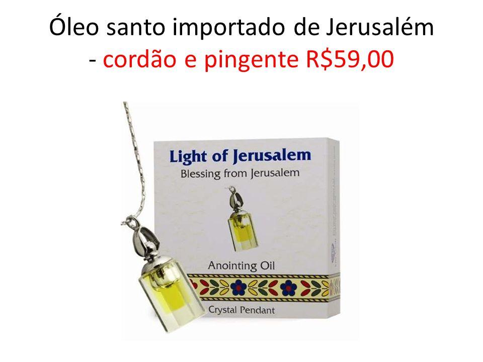 Óleo santo importado de Jerusalém - cordão e pingente R$59,00