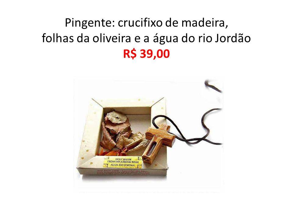 Pingente: crucifixo de madeira, folhas da oliveira e a água do rio Jordão R$ 39,00