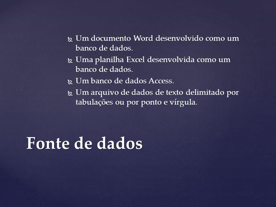 Fonte de dados Um documento Word desenvolvido como um banco de dados.