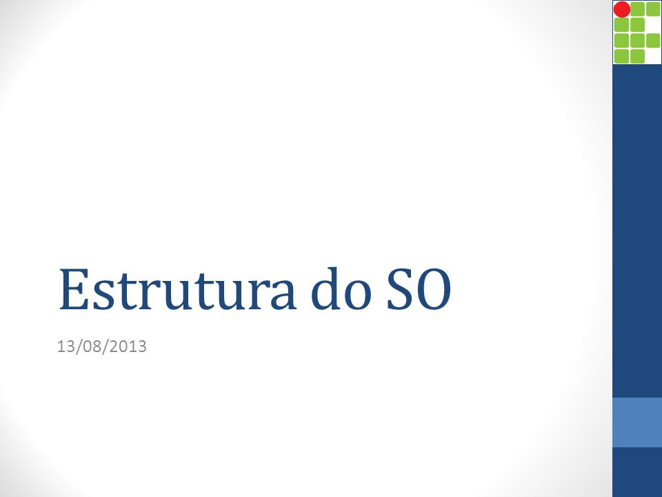 Estrutura do SO 13/08/2013