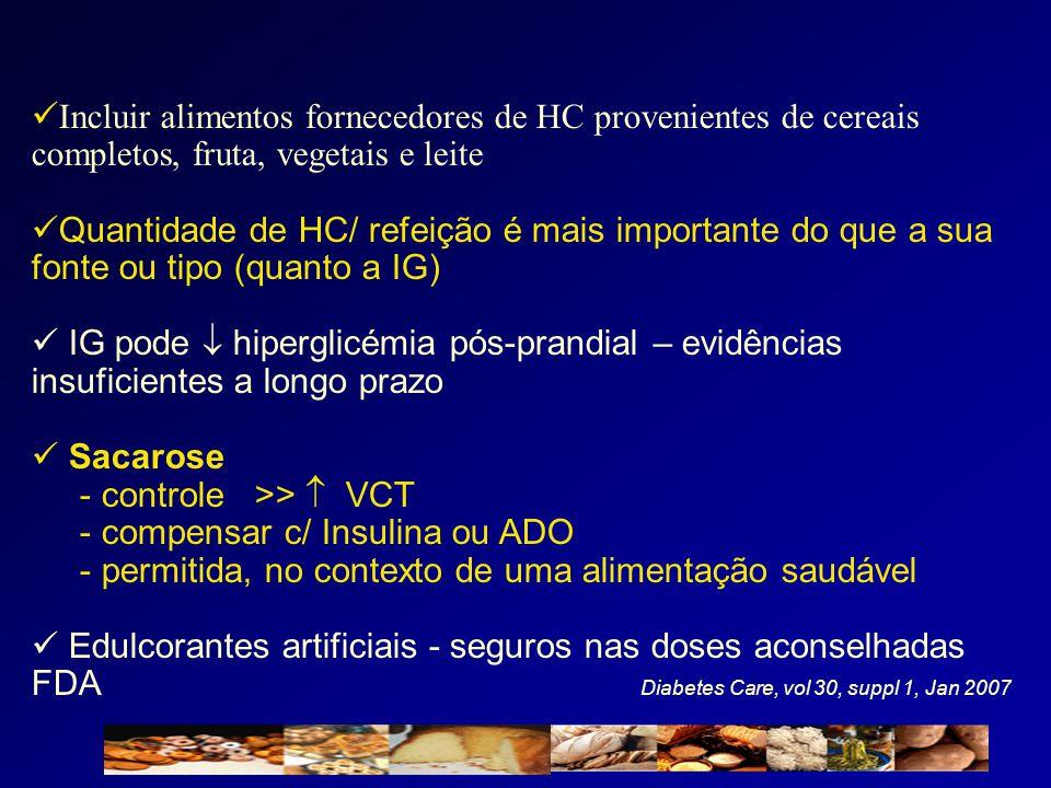 Incluir alimentos fornecedores de HC provenientes de cereais completos, fruta, vegetais e leite