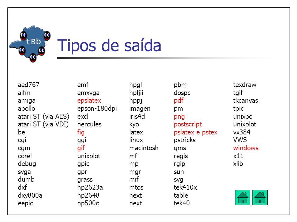 Tipos de saída aed767 aifm amiga apollo atari ST (via AES) atari ST (via VDI) be cgi cgm corel debug svga dumb dxf dxy800a eepic.