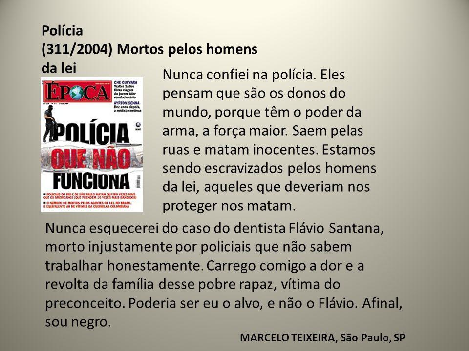 Polícia (311/2004) Mortos pelos homens da lei