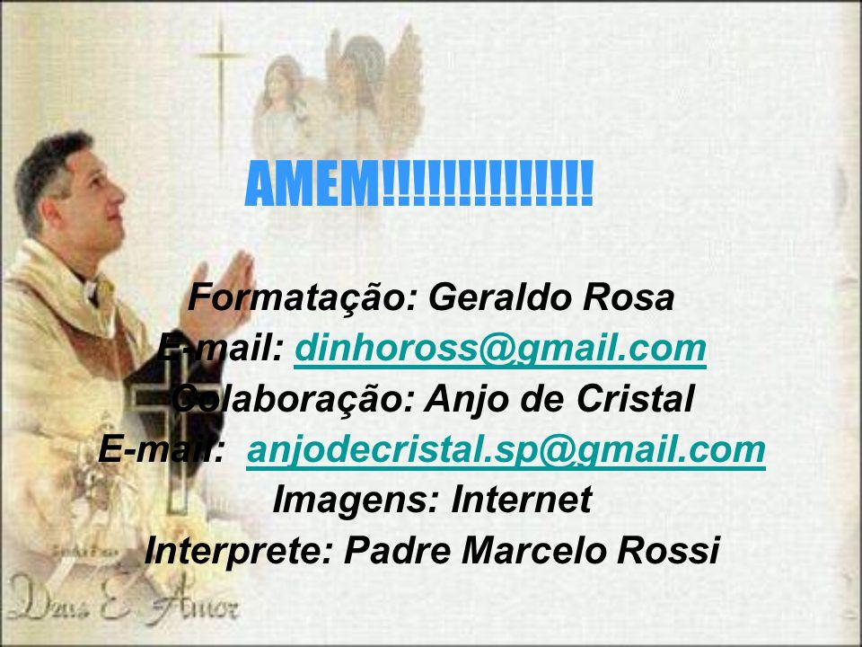 AMEM!!!!!!!!!!!!!! Formatação: Geraldo Rosa