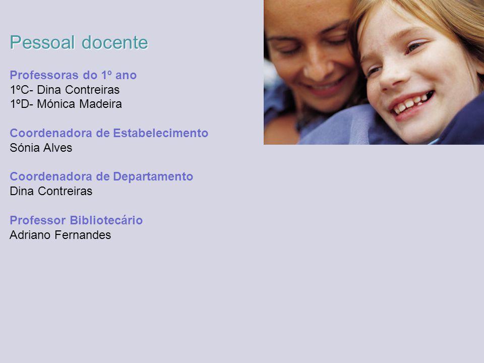 Pessoal docente Professoras do 1º ano 1ºC- Dina Contreiras