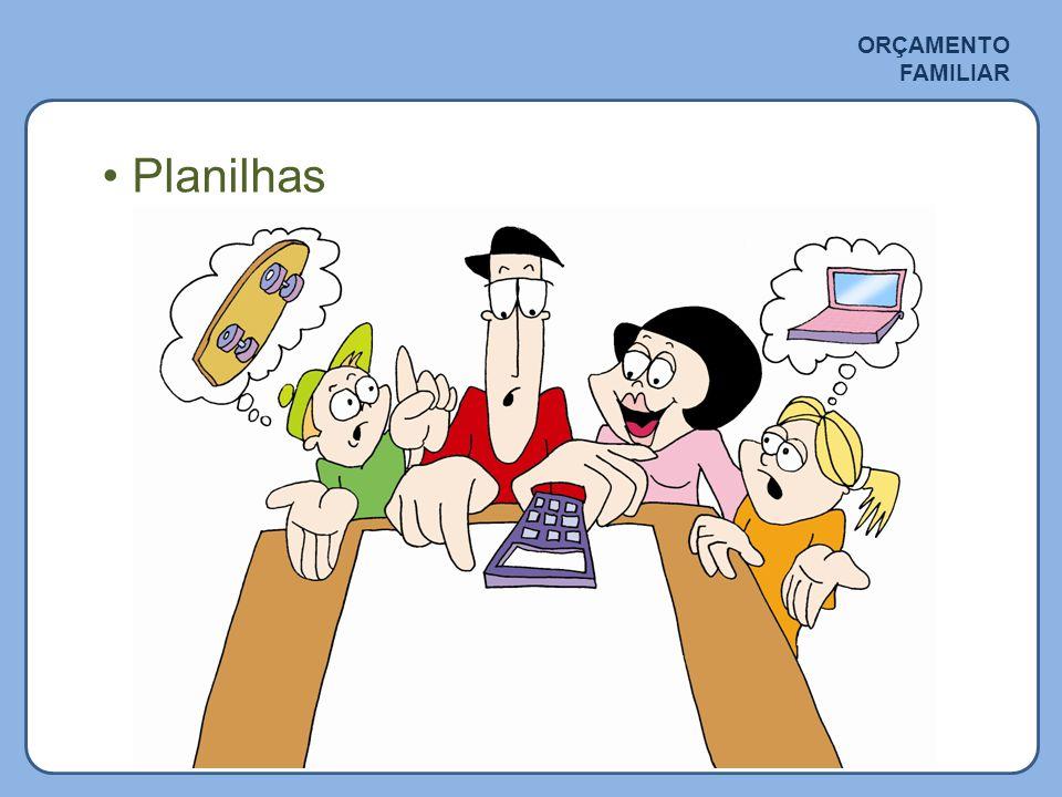 ORÇAMENTO FAMILIAR Planilhas