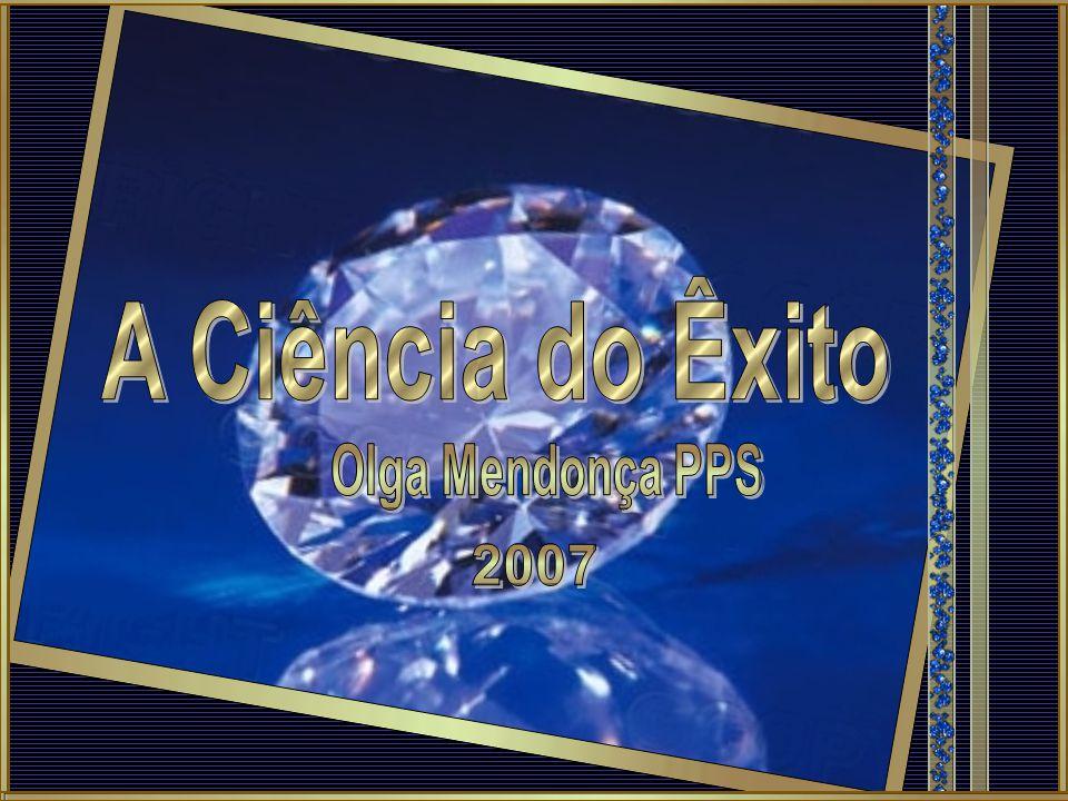 A Ciência do Êxito Olga Mendonça PPS 2007