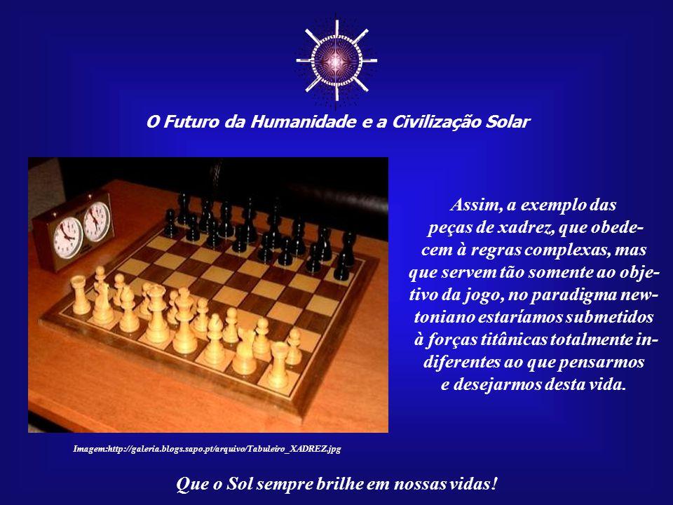 ☼ Assim, a exemplo das peças de xadrez, que obede-