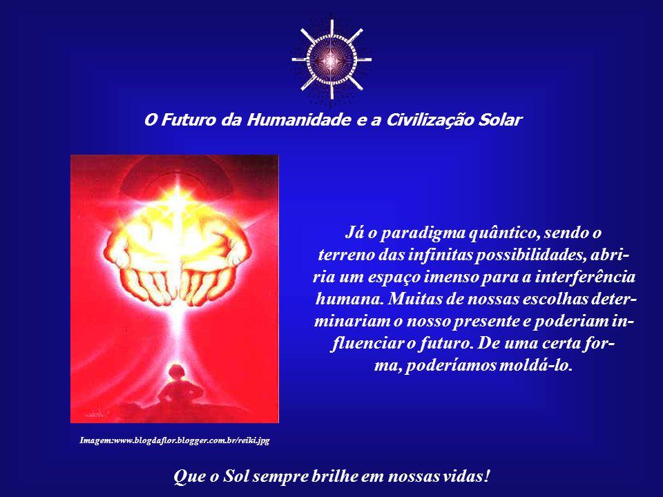 ☼ Já o paradigma quântico, sendo o
