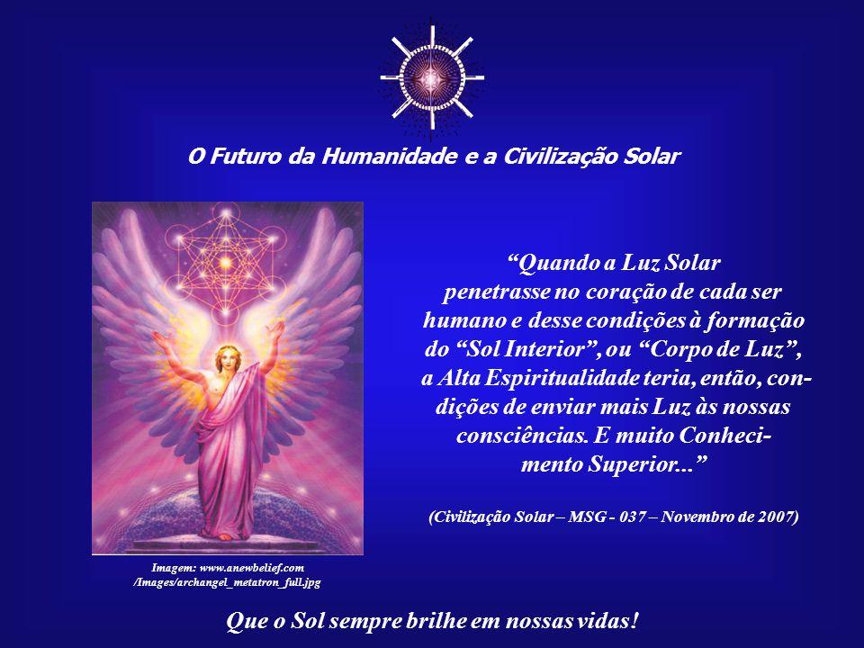 ☼ Quando a Luz Solar penetrasse no coração de cada ser
