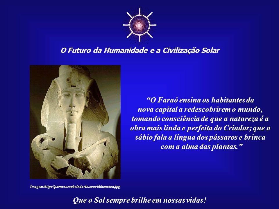 ☼ O Faraó ensina os habitantes da