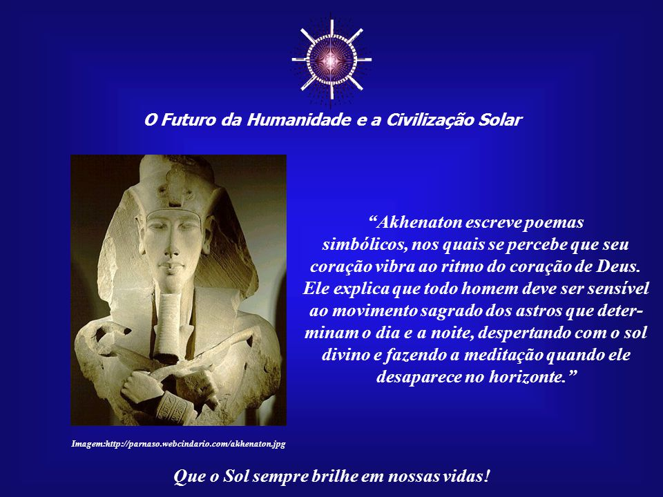 ☼ Akhenaton escreve poemas