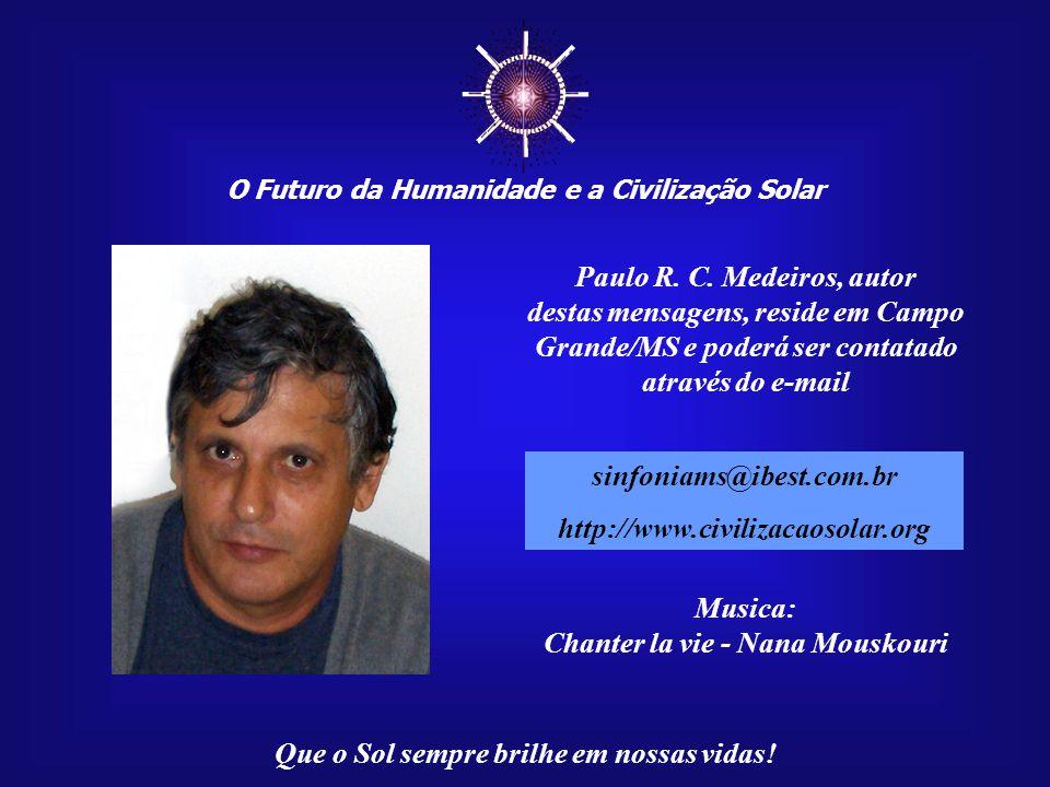 ☼ Paulo R. C. Medeiros, autor destas mensagens, reside em Campo