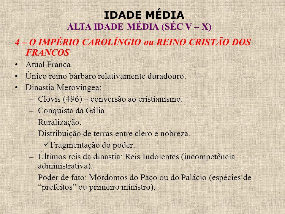 4 – O IMPÉRIO CAROLÍNGIO ou REINO CRISTÃO DOS FRANCOS