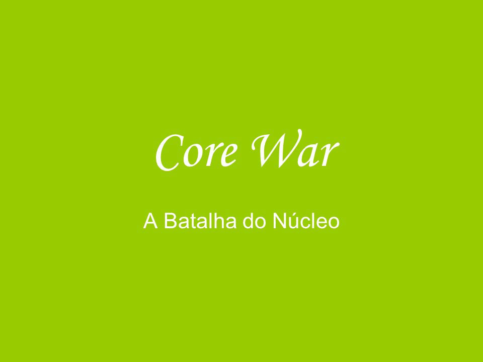 Core War A Batalha do Núcleo