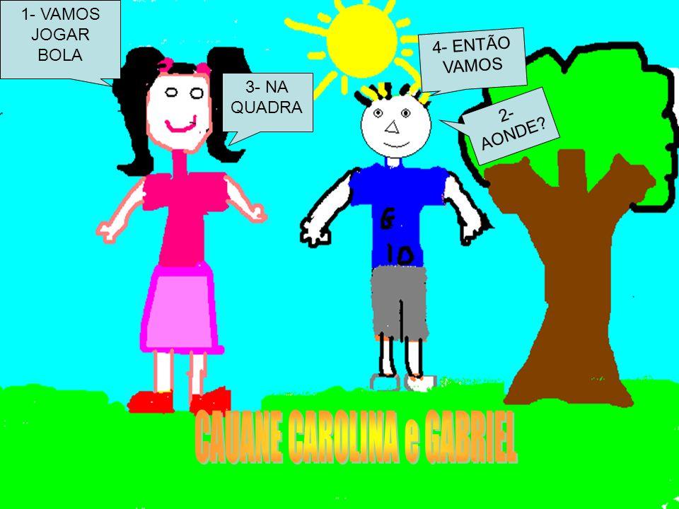 CAUANE CAROLINA e GABRIEL