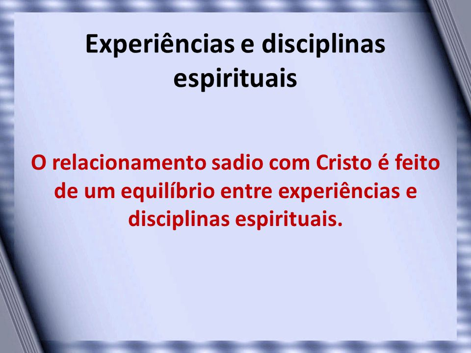 Experiências e disciplinas espirituais