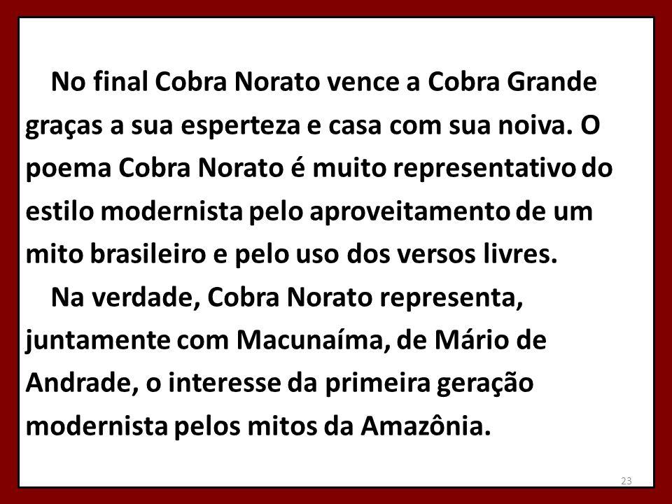 No final Cobra Norato vence a Cobra Grande graças a sua esperteza e casa com sua noiva.