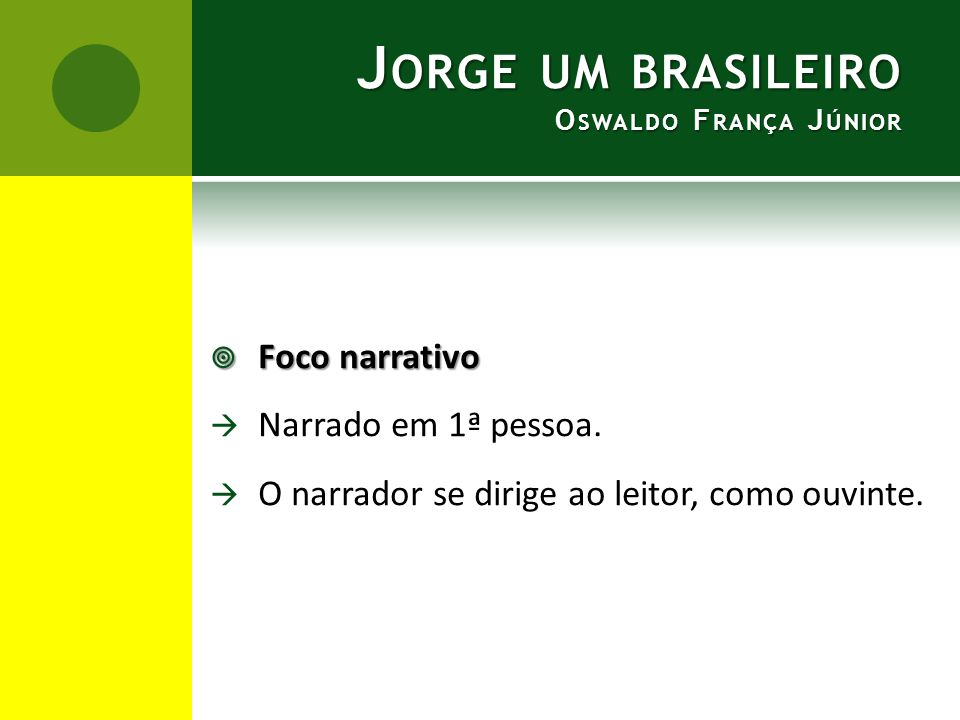 Jorge um brasileiro Oswaldo França Júnior