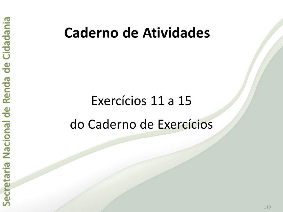 Exercícios 11 a 15 do Caderno de Exercícios