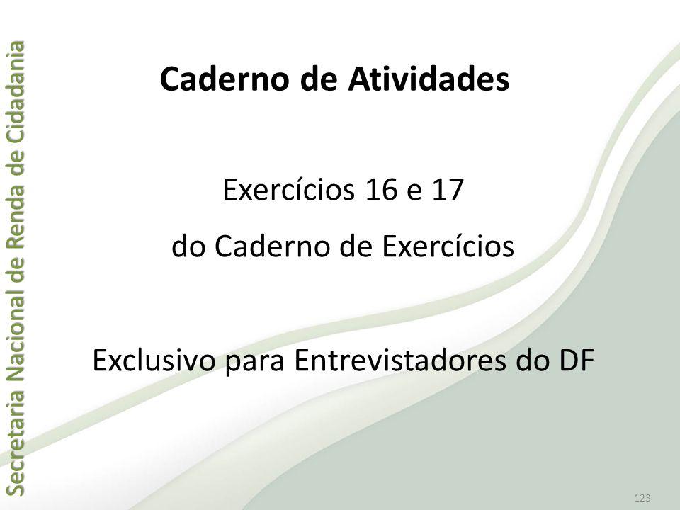 Caderno de Atividades Exercícios 16 e 17 do Caderno de Exercícios Exclusivo para Entrevistadores do DF