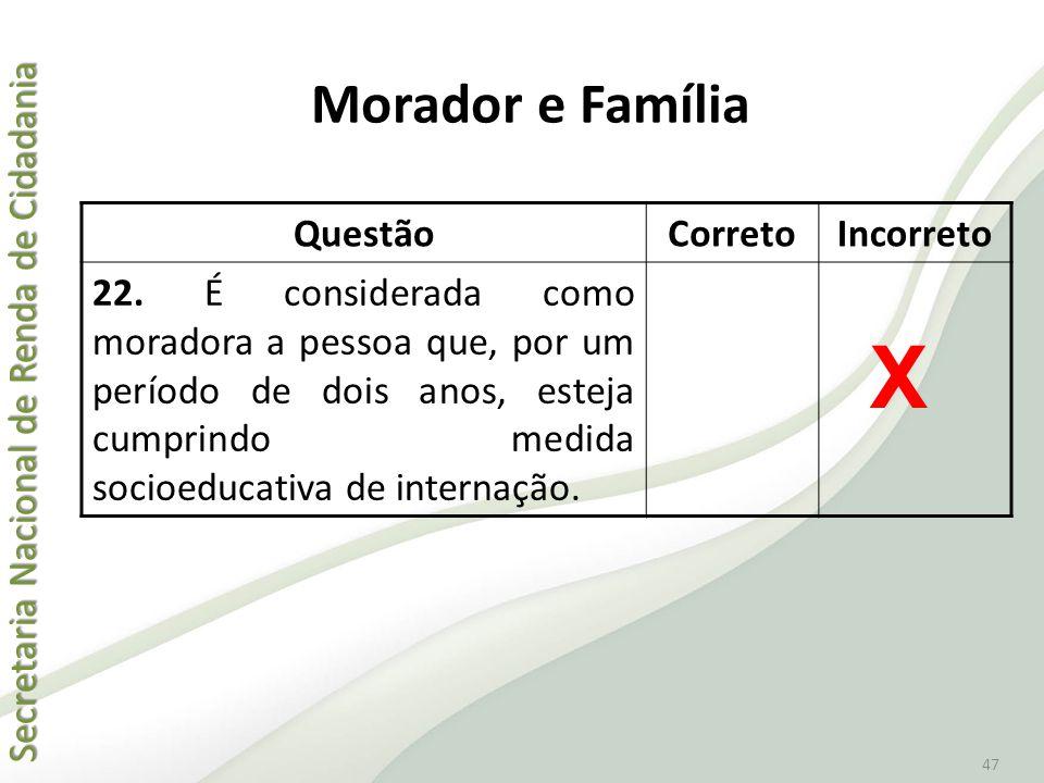 X Morador e Família Questão Correto Incorreto