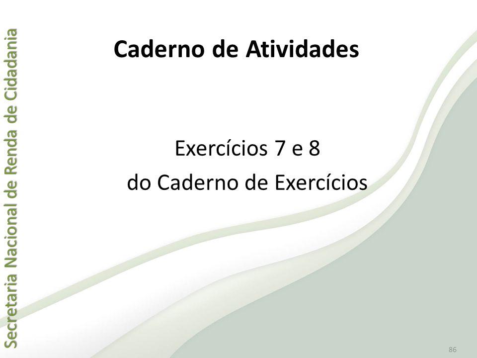 Exercícios 7 e 8 do Caderno de Exercícios