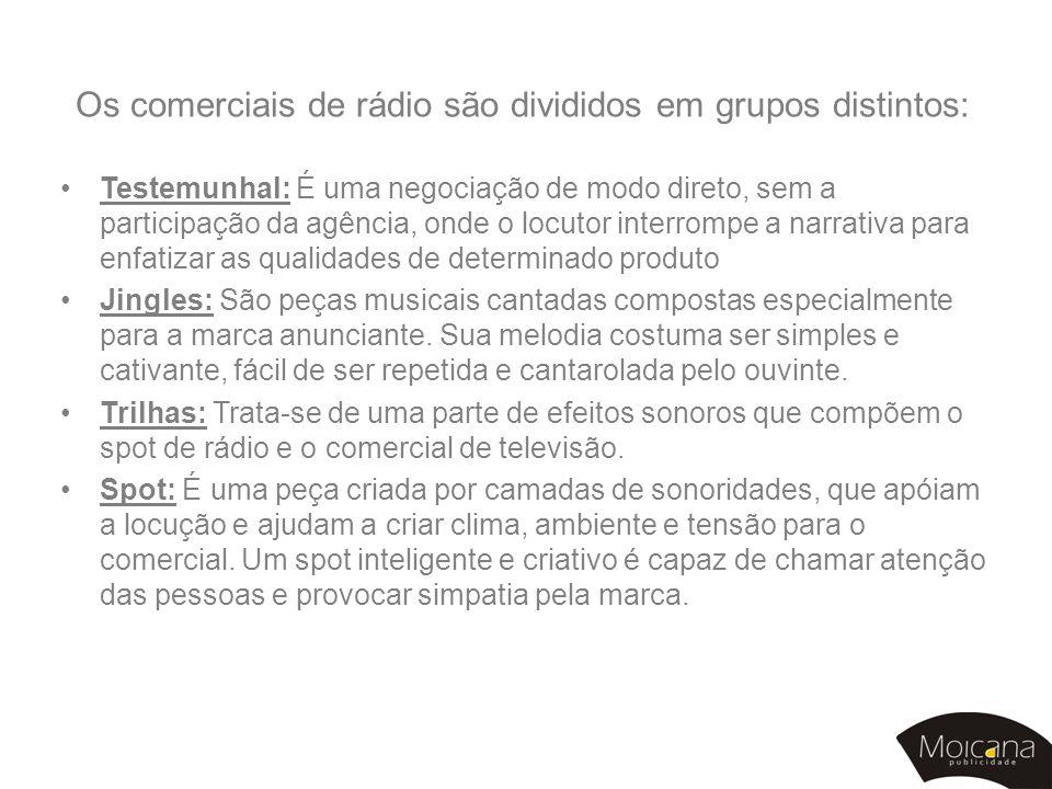 Os comerciais de rádio são divididos em grupos distintos: