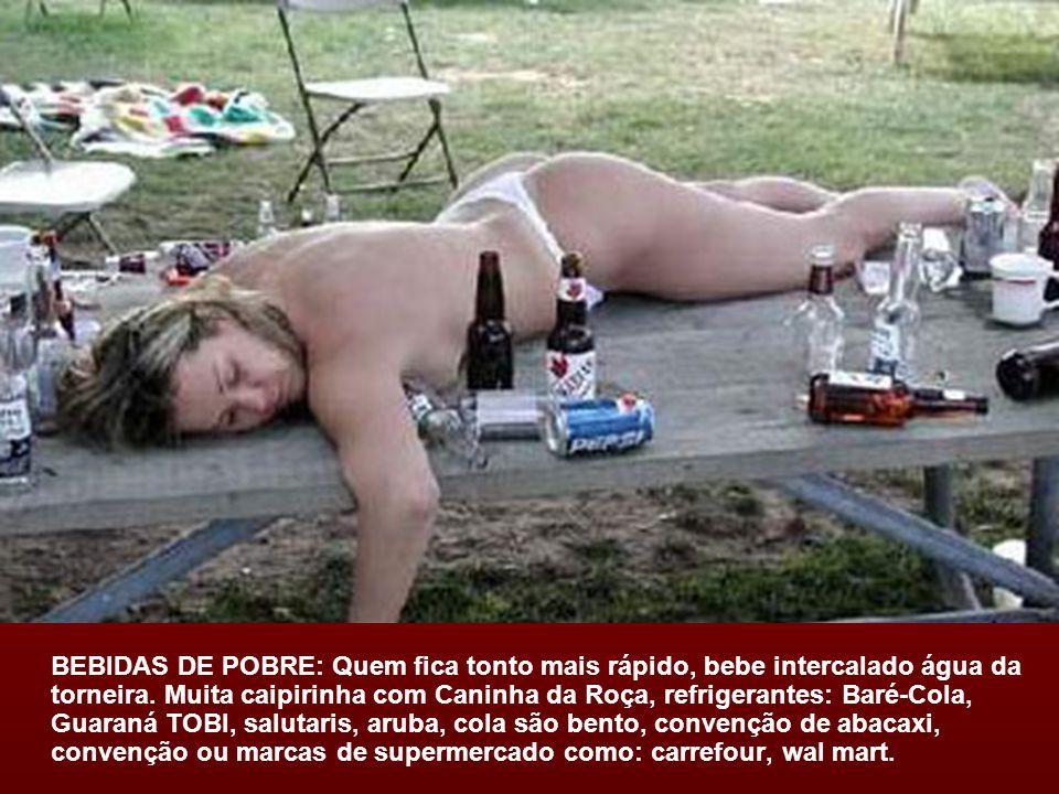 BEBIDAS DE POBRE: Quem fica tonto mais rápido, bebe intercalado água da torneira.