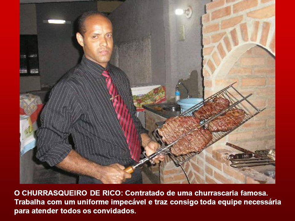 O CHURRASQUEIRO DE RICO: Contratado de uma churrascaria famosa