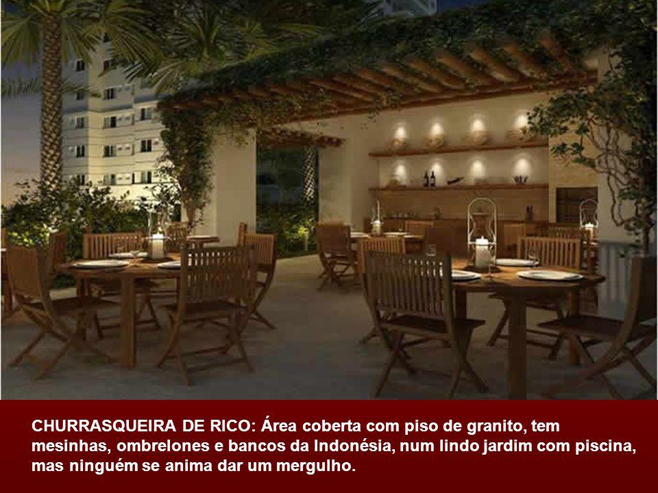 CHURRASQUEIRA DE RICO: Área coberta com piso de granito, tem mesinhas, ombrelones e bancos da Indonésia, num lindo jardim com piscina, mas ninguém se anima dar um mergulho.