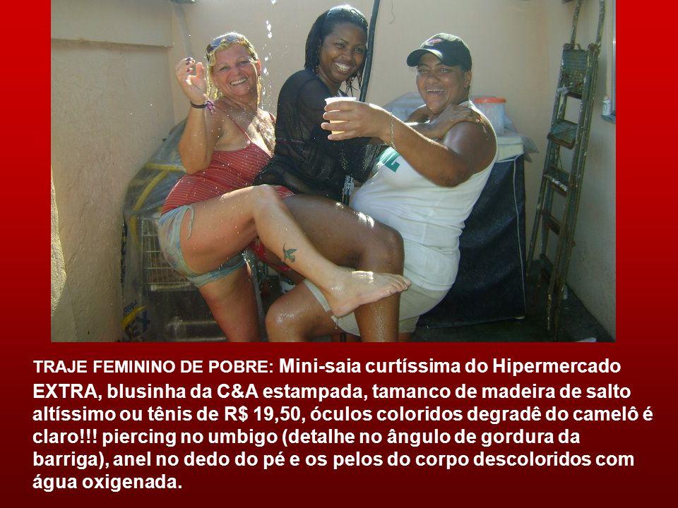 TRAJE FEMININO DE POBRE: Mini-saia curtíssima do Hipermercado EXTRA, blusinha da C&A estampada, tamanco de madeira de salto altíssimo ou tênis de R$ 19,50, óculos coloridos degradê do camelô é claro!!.