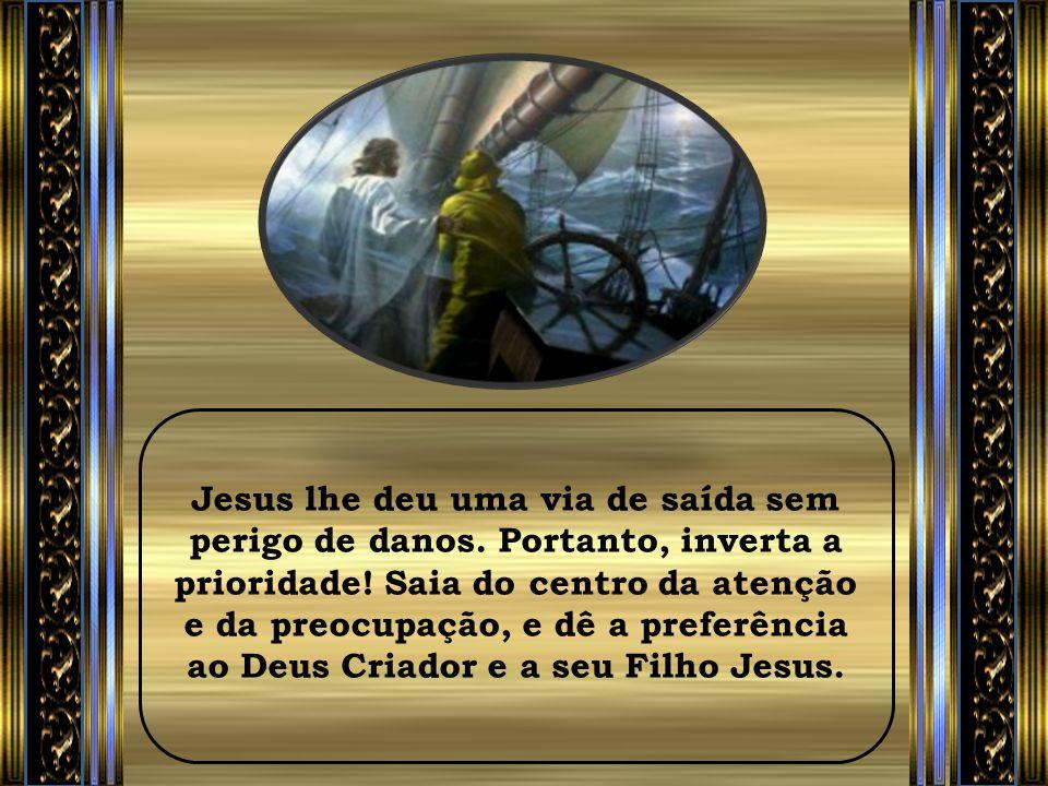 Jesus lhe deu uma via de saída sem perigo de danos