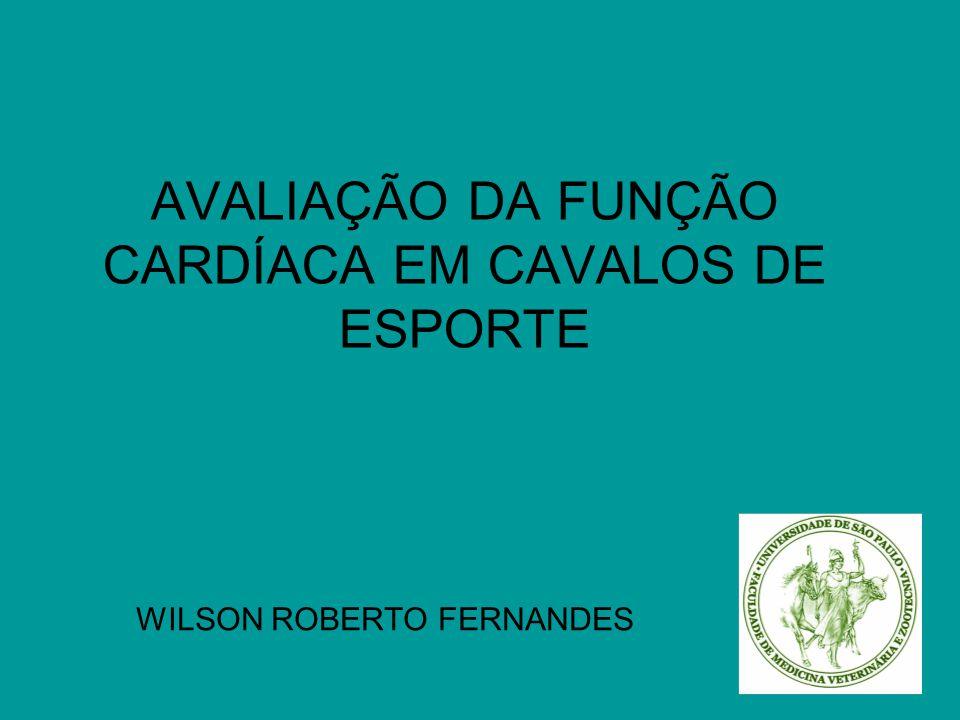 AVALIAÇÃO DA FUNÇÃO CARDÍACA EM CAVALOS DE ESPORTE
