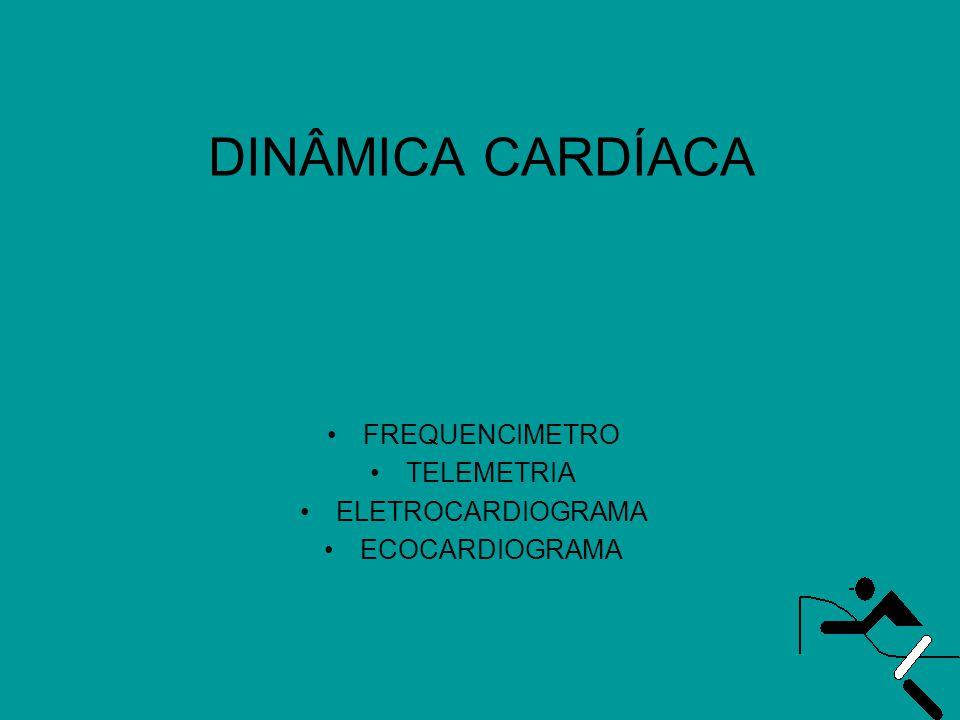 DINÂMICA CARDÍACA FREQUENCIMETRO TELEMETRIA ELETROCARDIOGRAMA