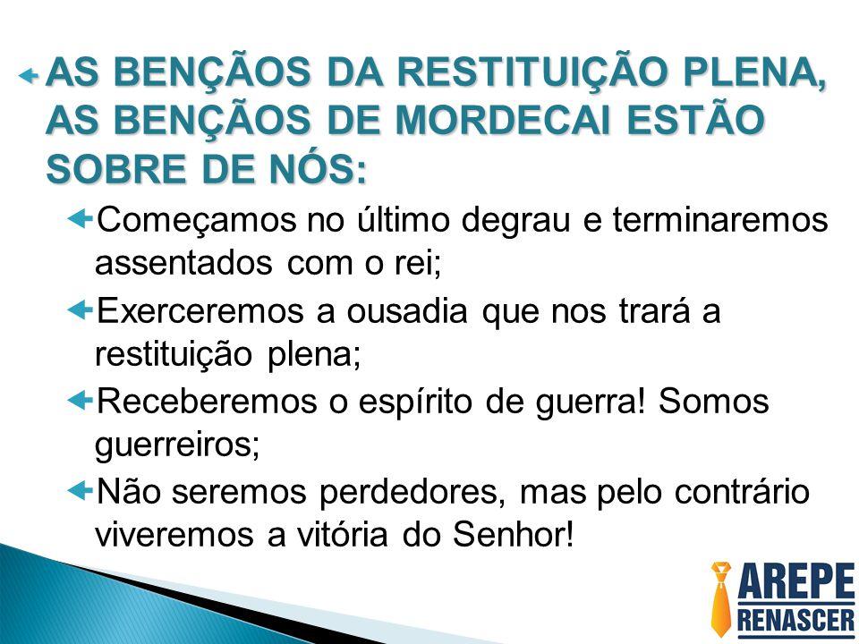 AS BENÇÃOS DA RESTITUIÇÃO PLENA, AS BENÇÃOS DE MORDECAI ESTÃO SOBRE DE NÓS: