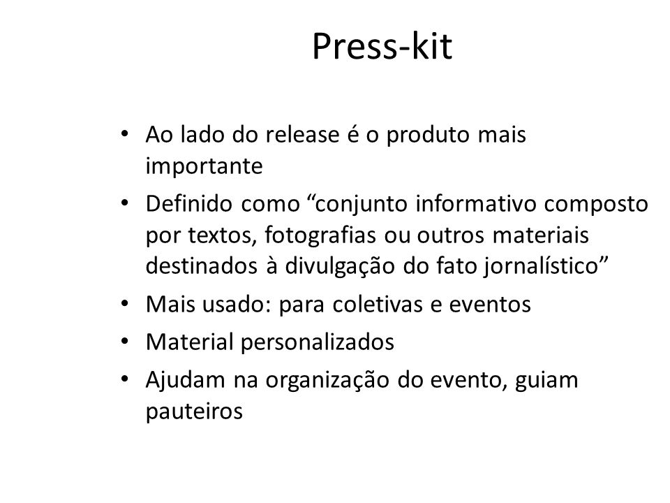 Press-kit Ao lado do release é o produto mais importante