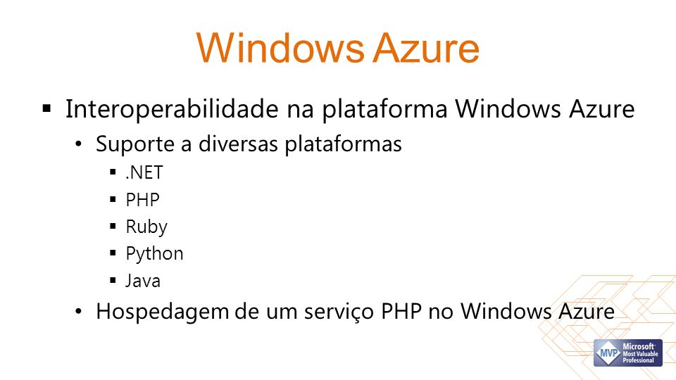 Windows Azure Interoperabilidade na plataforma Windows Azure