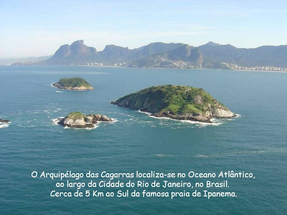 O Arquipélago das Cagarras localiza-se no Oceano Atlântico,