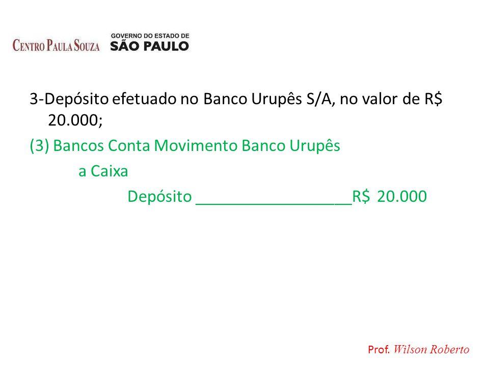 3-Depósito efetuado no Banco Urupês S/A, no valor de R$ 20