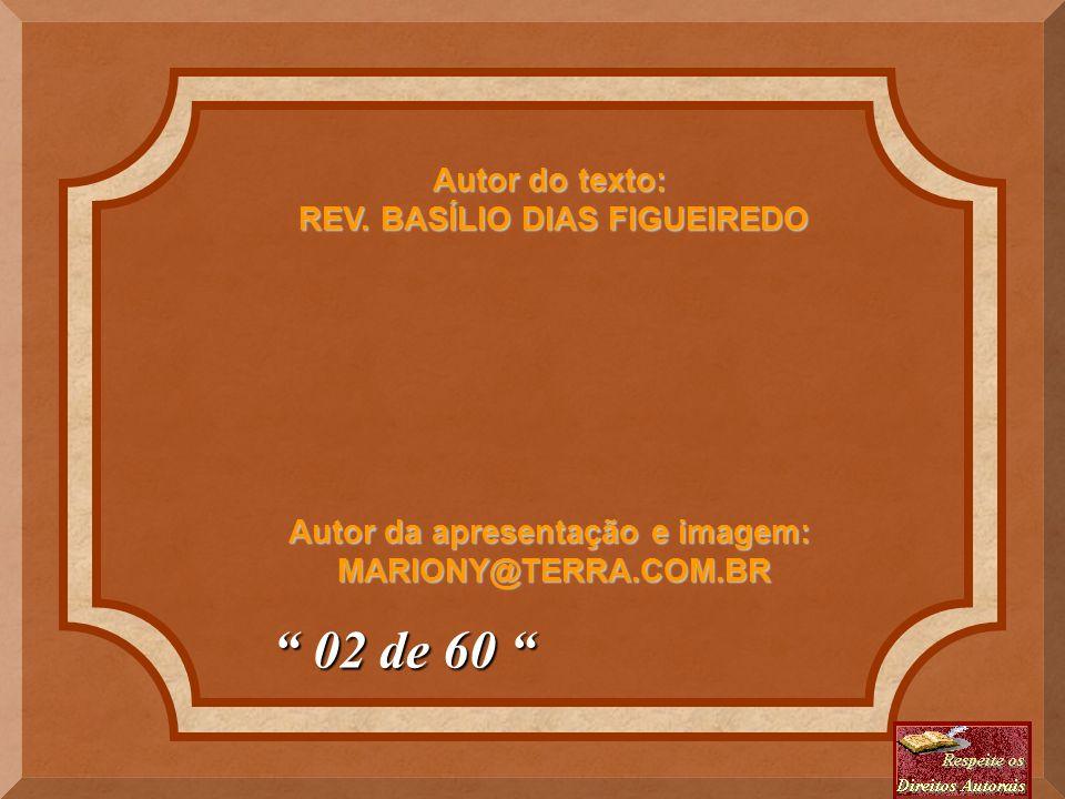 REV. BASÍLIO DIAS FIGUEIREDO Autor da apresentação e imagem: