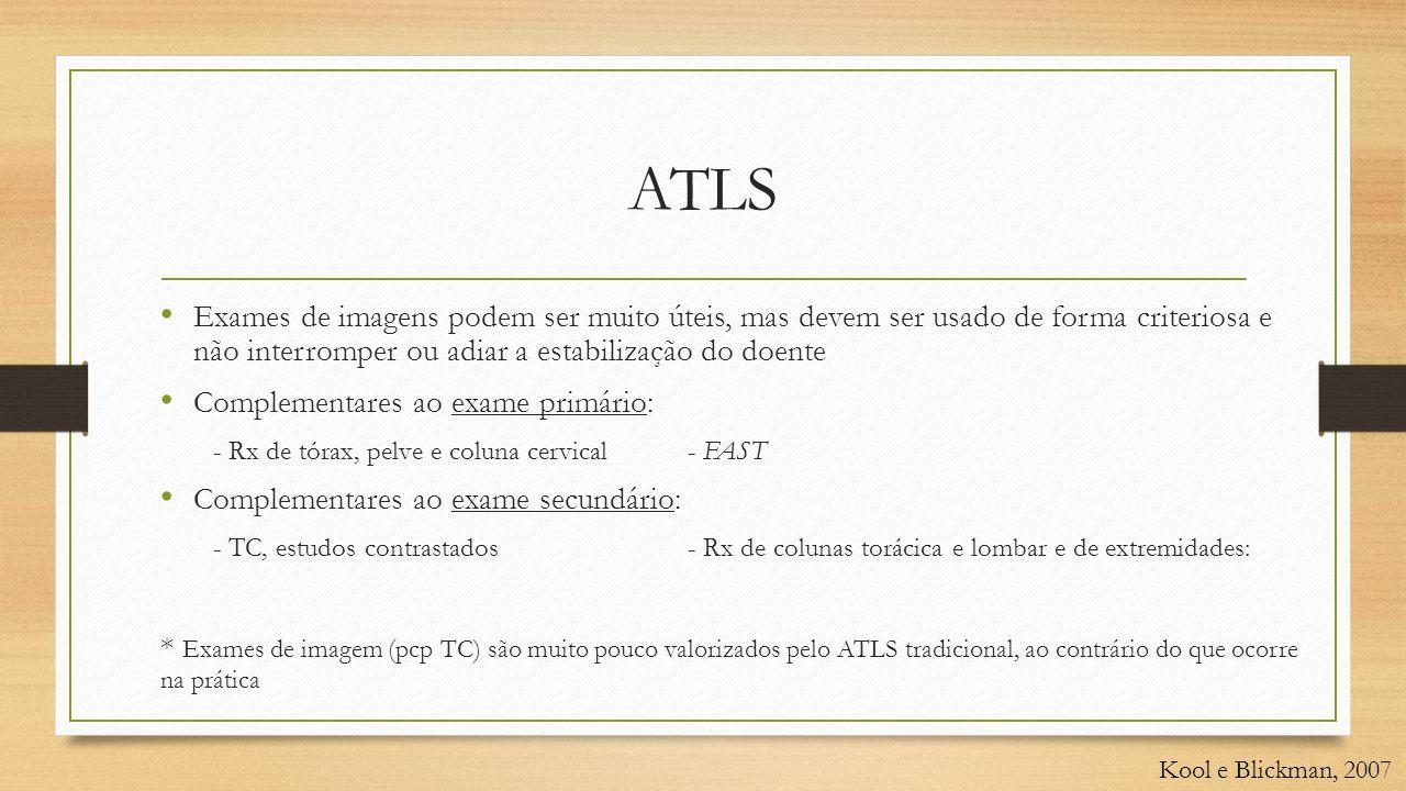 ATLS Exames de imagens podem ser muito úteis, mas devem ser usado de forma criteriosa e não interromper ou adiar a estabilização do doente.