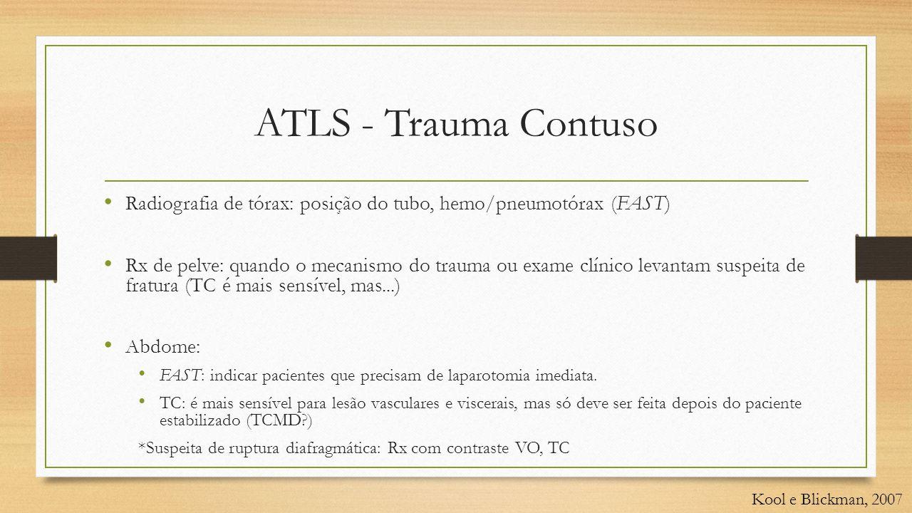 ATLS - Trauma Contuso Radiografia de tórax: posição do tubo, hemo/pneumotórax (FAST)