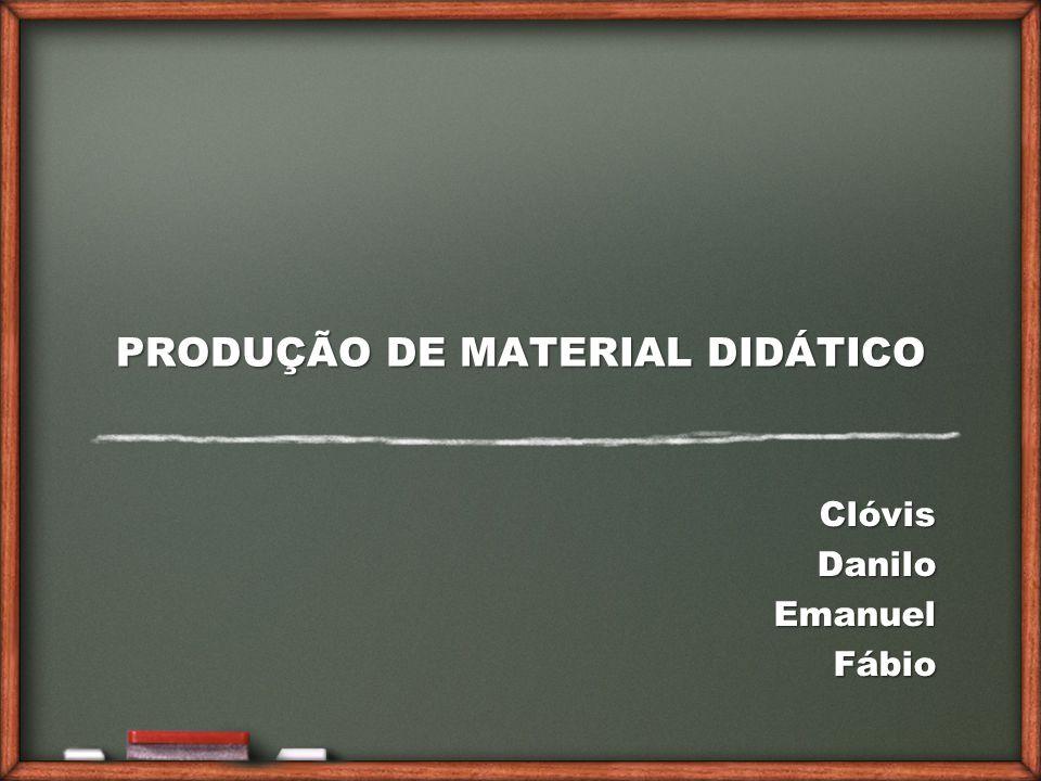 PRODUÇÃO DE MATERIAL DIDÁTICO