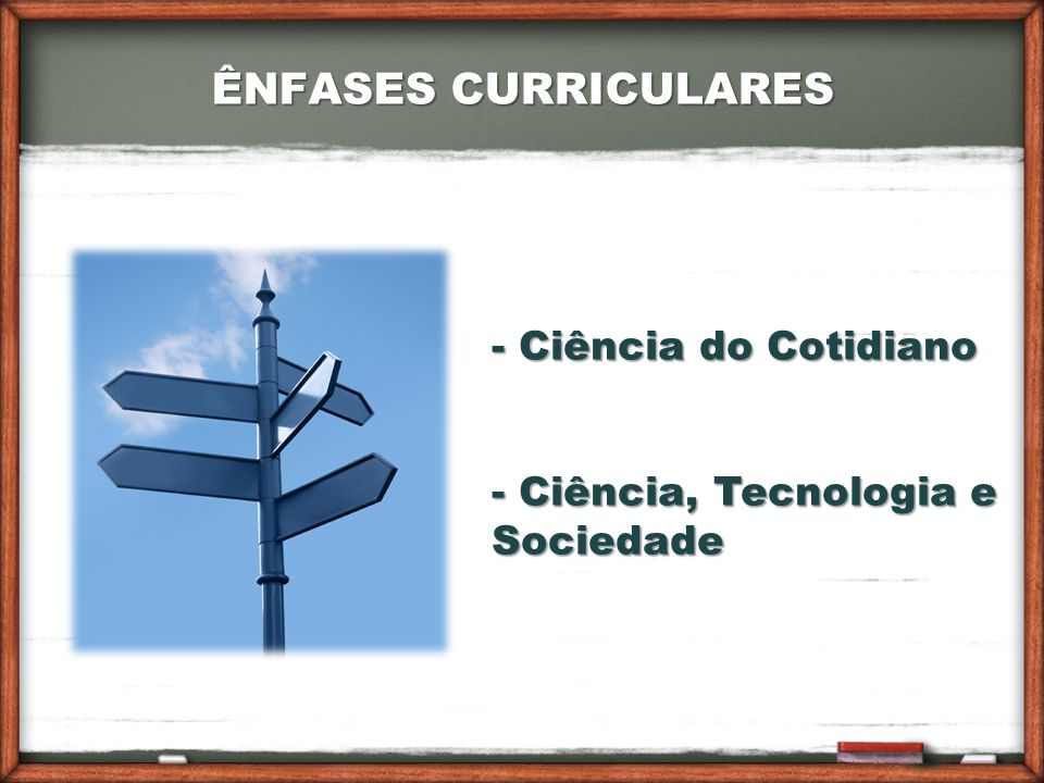 ÊNFASES CURRICULARES Ciência do Cotidiano