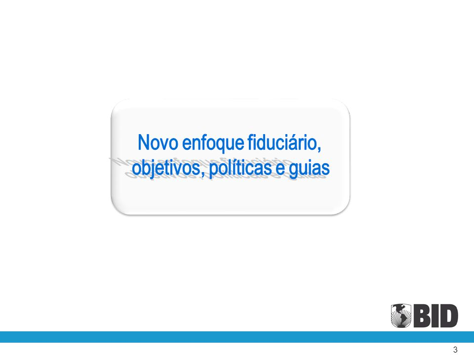 Novo enfoque fiduciário, objetivos, políticas e guias