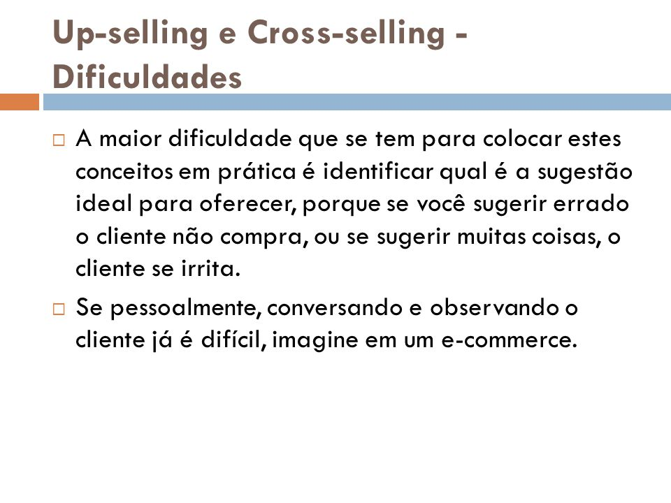 Up-selling e Cross-selling -Dificuldades