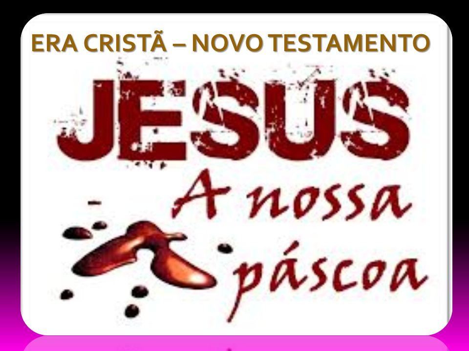 ERA CRISTÃ – NOVO TESTAMENTO